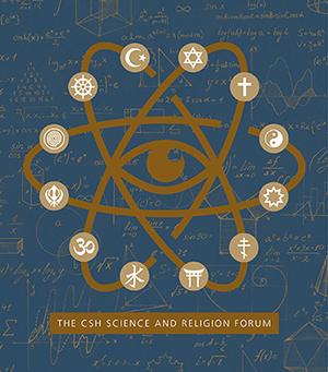 CSH Science and Religion Forum
